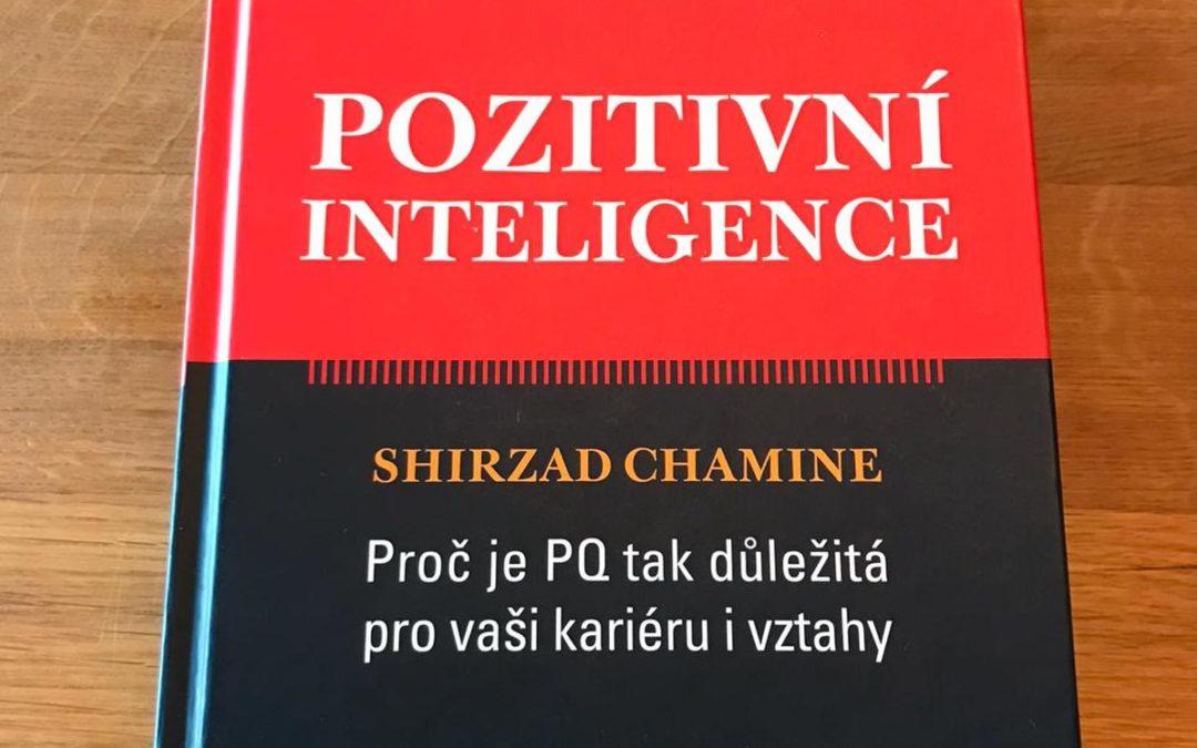 Zamyšlení nad knihou POZITIVNÍ INTELIGENCE od Shirzad Chamine